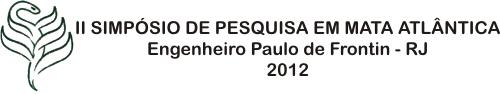 II simpósio de Pesquisa em Mata Atlântica - 2012